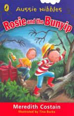 Aussie Nibbles : Rosie and the Bunyip : For Young Readers - Meredith Costain
