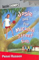 Aussie Chomps : Josie and the Michael Street Kids : Primary School Readers - Penni Russon