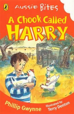 Aussie Bites : A Chook Called Harry : For Young Readers - Phillip Gwynne