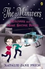 Minivers and the Most Secret Room  : The Minivers Series : Book 3 -  Natalie Jane Prior