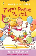 Aussie Nibbles : Pippa's Perfect Ponytail : For Young Readers - Julie Nickerson