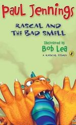 Rascal and the Bad Smell - Paul Jennings