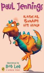 Rascal Bumps His Head : Rascal Story - Paul Jennings