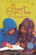 Three Cups of Tea : One Man's Journey to Change the World... One Child at a Time - Greg Mortenson