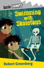 Aussie Chomps : Swimming with Skeletons : Primary School Readers - Robert Greenberg