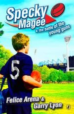 Specky Magee and the Battle of the Young Guns : Specky Magee Book 7 - Felice Arena