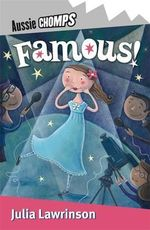 Aussie Chomps : Famous! : Primary School Readers -  Julia Lawrinson