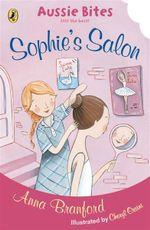Aussie Bites : Sophie's Salon - Anna Branford