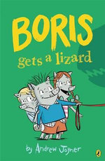 Boris Gets a Lizard : Boris New Series - Andrew Joyner