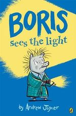 Boris Sees the Light : Boris New Series : Book 4 - Andrew Joyner
