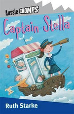 Aussie Chomps : Captain Stella : Primary School Readers - Ruth Starke