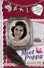 Meet Poppy : Our Australian Girl Series : Book 1 - Gabrielle Wang