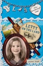 Letty on the Land : Our Australian Girl Series : Book 3 - Alison Lloyd