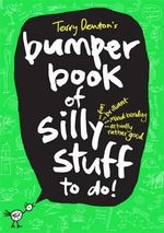 Terry Denton's Bumper Book of Silly Stuff to Do! - Terry Denton