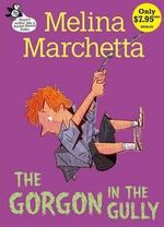 The Gorgon In The Gully : Pocket Money Puffins Ser. - Melina Marchetta