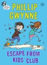 Escape From Kids' Club :  Pocket Money Puffins - Phillip Gwynne