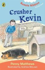 Aussie Nibbles : Crusher Kevin : For Young Readers - Penny Matthews