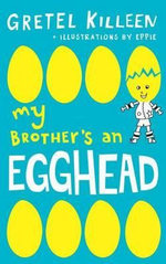My Brother's an Egghead - Gretel Killeen
