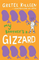 My Brother's a Gizzard - Gretel Killeen