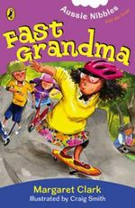 Aussie Nibbles : Fast Grandma  : For Young Readers - Clark Margaret