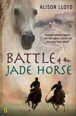 Battle of the Jade Horse - Alison Lloyd