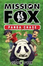 Panda Chase : Mission Fox : Book 2 - Justin D'Ath