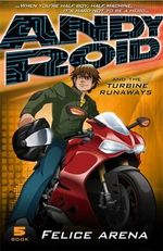 Andy Roid and the Turbine Runaways : Andy Roid Series : Book 5 - Felice Arena