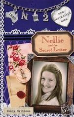 Nellie and Secret the Letter  : Our Australian Girl Series : Book 2 - Penny Matthews