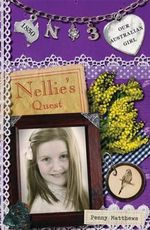 Nellie's Quest : Our Australian Girl Series : Book 3 - Matthews Penny