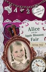 Alice and the Apple Blossom Fair : Our Australian Girl Series : Book 2 - Davina Bell