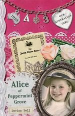 Alice of Peppermint Grove : Our Australian Girl Series : Book 3 - Davina Bell