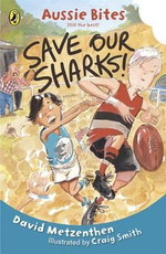 Aussie Bites : Save our Sharks - David Metzenthen