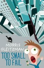 Too Small to Fail - Morris Gleitzman