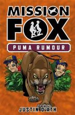 Puma Rumour : Mission Fox Series : Book 6 - Justin D'Ath