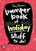 Terry Denton's Bumper Book of Holiday Stuff to Do! : Book 2 - Terry Denton