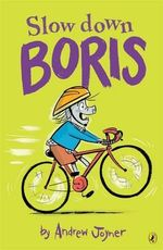 Slow down Boris  : Book 6 - Andrew Joyner