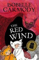 The Red Wind : The Kingdom of the Lost Book Series : Book 1 - Isobelle Carmody