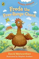 Freda the Free-range Chook : Freda the Free-range Chook - David Metzenthen