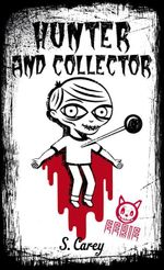 Hunter and Collector : The Eerie Series - S. Carey