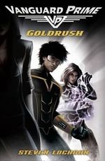Goldrush : Vanguard Prime Series : Book 1 - Steven Lochran