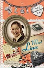 Meet Lina [Our Australian Girl, Lina, 1] : Meet Lina (Book 1) - Sally Rippin