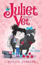 At the Show : Juliet, Nearly a Vet Series : Book 2 - Rebecca Johnson