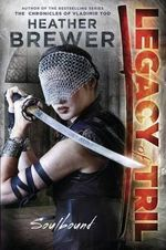 Soulbound : Legacy of Tril Series : Book 1 - Heather Brewer