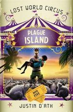 Plague Island : The Lost World Circus Book 5 - Justin D'Ath