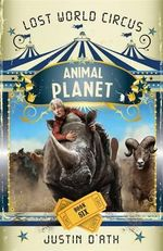 Animal Planet : Book 6 - Justin D'Ath
