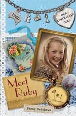 Meet Ruby : Our Australian Girl Series : Book 1 - Penny Matthews