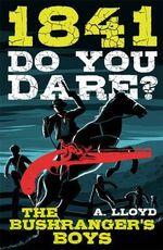 1841 - Do You Dare? : The Bushranger's Boys - Alison Lloyd