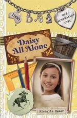 Daisy All Alone : Our Australian Girl - Michelle Hamer
