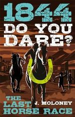 Do You Dare? : The Last Horse Race - James Moloney