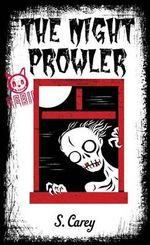 The Night Prowler : The Night Prowler - S. Carey